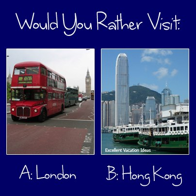 Would Your Rather Visit London or Hong Kong