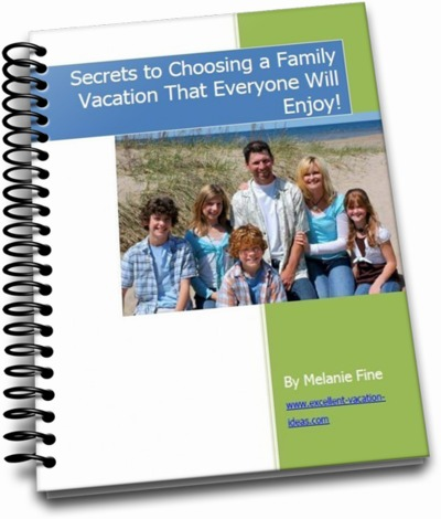 Free ebook on How to choose a family vacation everyone will enjoy!